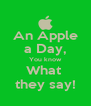 An Apple a Day, You know What  they say! - Personalised Poster A4 size