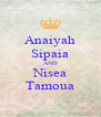 Anaiyah Sipaia AND Nisea Tamoua - Personalised Poster A4 size
