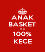 ANAK BASKET ITU 100% KECE - Personalised Poster A4 size
