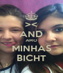 >< AND AMO MINHAS BICHT - Personalised Poster A4 size