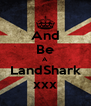 And Be A LandShark xxx - Personalised Poster A4 size