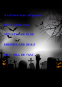 And here is an old poem,