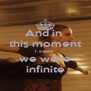 And in  this moment I swear we were infinite - Personalised Poster A4 size