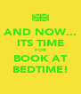 AND NOW... ITS TIME FOR BOOK AT BEDTIME! - Personalised Poster A4 size