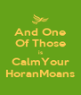 And One Of Those is CalmYour HoranMoans - Personalised Poster A4 size