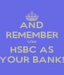 AND REMEMBER USE HSBC AS YOUR BANK! - Personalised Poster A4 size