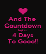 And The  Countdown Begins... 4 Days To Gooo!! - Personalised Poster A4 size