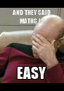 AND THEY SAID MATHS IS EASY - Personalised Poster A4 size