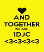 AND TOGETHER WE ARE  1DJC <3<3<3<3 - Personalised Poster A4 size