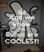 And we know that Bubus are COOLEST! - Personalised Poster A4 size
