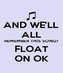 AND WE'LL ALL REMEMBER THIS SONG? FLOAT ON OK - Personalised Poster A4 size