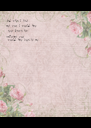 And when I first  met you I would have  never known how  important you  would have been to me - Personalised Poster A4 size