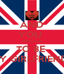 AND YOU  SHOULD TO BE  MY GIRLFRIEND? - Personalised Poster A4 size