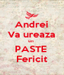 Andrei Va ureaza un  PASTE  Fericit - Personalised Poster A4 size