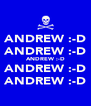 ANDREW :-D ANDREW :-D ANDREW :-D ANDREW :-D ANDREW :-D - Personalised Poster A4 size
