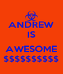 ANDREW IS  AWESOME $$$$$$$$$$ - Personalised Poster A4 size