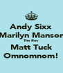 Andy Sixx Marilyn Manson The Rev Matt Tuck Omnomnom! - Personalised Poster A4 size