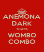 ANEMONA DARK THAT'S WOMBO COMBO - Personalised Poster A4 size
