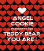 ANGEL  COOKIE strawberry lips TEDDY BEAR YOU ARE ! - Personalised Poster A4 size