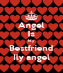 Angel Is My Bestfriend Ily angel - Personalised Poster A4 size