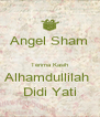 Angel Sham  Terima Kasih Alhamdullilah  Didi Yati - Personalised Poster A4 size