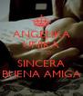 ANGELIKA UNIKA         ;-) SINCERA BUENA AMIGA - Personalised Poster A4 size
