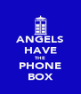 ANGELS HAVE THE PHONE BOX - Personalised Poster A4 size