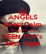 ANGELS Keep Calm Because You're TEEN TOP's Miss Right - Personalised Poster A4 size