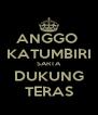 ANGGO  KATUMBIRI SARTA DUKUNG TERAS - Personalised Poster A4 size