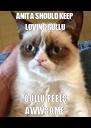 ANITA SHOULD KEEP LOVING GULLU GULLU FEELS AWWSOME - Personalised Poster A4 size