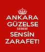 ANKARA GÜZELSE SEBEBİ SENSİN ZARAFET! - Personalised Poster A4 size