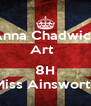 Anna Chadwick Art    8H Miss Ainsworth - Personalised Poster A4 size