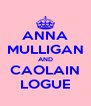 ANNA MULLIGAN AND CAOLAIN LOGUE - Personalised Poster A4 size