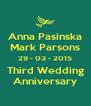 Anna Pasinska Mark Parsons 29 - 03 - 2015 Third Wedding Anniversary - Personalised Poster A4 size