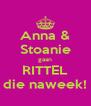 Anna & Stoanie gaan RITTEL die naweek! - Personalised Poster A4 size