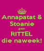 Annapatat & Stoanie gaan RITTEL die naweek! - Personalised Poster A4 size