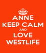 ANNE KEEP CALM AND LOVE WESTLIFE - Personalised Poster A4 size