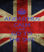 ANONYMUS CALM AND GO TO THE SHIT - Personalised Poster A4 size