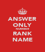 ANSWER ONLY NUMBER RANK NAME - Personalised Poster A4 size
