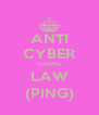 ANTI CYBER CRIME LAW (PING) - Personalised Poster A4 size