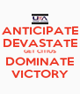 ANTICIPATE DEVASTATE GET CITIUS DOMINATE VICTORY - Personalised Poster A4 size