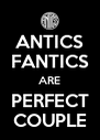 ANTICS FANTICS ARE PERFECT COUPLE - Personalised Poster A4 size