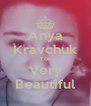 Anya Kravchuk You Very Beautiful - Personalised Poster A4 size