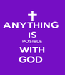 ANYTHING  IS POSIBLE WITH GOD  - Personalised Poster A4 size