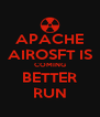 APACHE AIROSFT IS COMING BETTER RUN - Personalised Poster A4 size