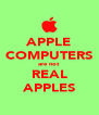 APPLE COMPUTERS are not REAL APPLES - Personalised Poster A4 size