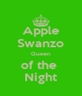 Apple Swanzo Queen of the  Night - Personalised Poster A4 size
