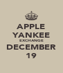 APPLE YANKEE EXCHANGE DECEMBER 19 - Personalised Poster A4 size