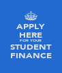 APPLY HERE FOR YOUR STUDENT FINANCE - Personalised Poster A4 size