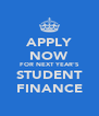 APPLY NOW FOR NEXT YEAR'S STUDENT FINANCE - Personalised Poster A4 size